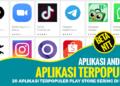 20 Aplikasi Terpopuler Google Play Store Paling Banyak di Unduh 2020