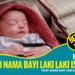 1000 Rangkaian Nama Bayi Laki Laki Islami Modern dan Artinya