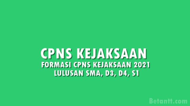 Formasi CPNS Kejaksaan 2021 untuk Lulusan SMA Sederajat, D3, D4, hingga S1