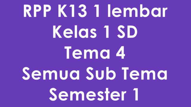 Download RPP K13 1 Lembar Kelas 1 SD Tema 4 Semester 1 Revisi Terbaru